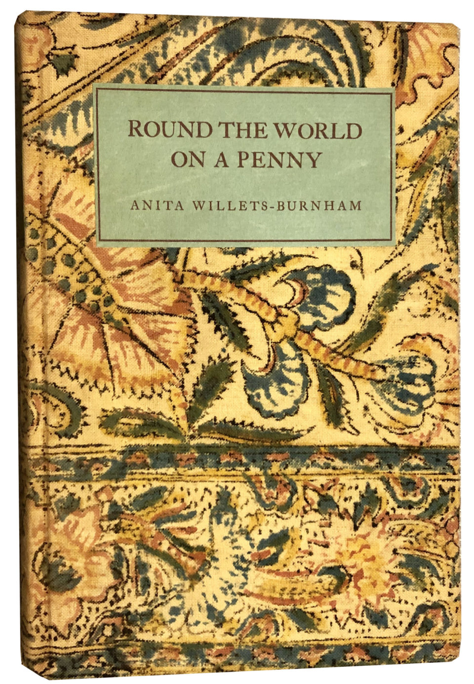 Round the World on a Penny by Anita Willets-Burnham, is a hilarious and sometimes harrowing account of her world travels with her family.